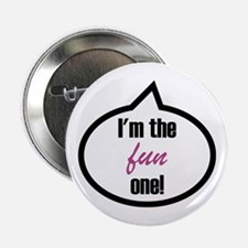 "I'm the fun one! 2.25"" Button"