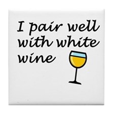I Pair Well With White Wine Tile Coaster