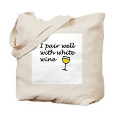 I Pair Well With White Wine Tote Bag
