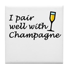 I Pair Well With Champagne Tile Coaster