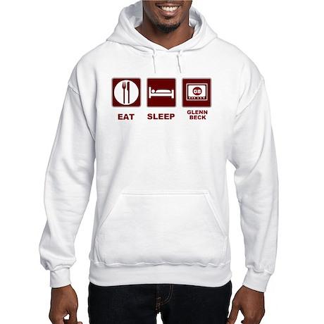 Eat Sleep Glenn Beck Hooded Sweatshirt