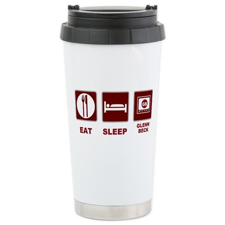Eat Sleep Glenn Beck Stainless Steel Travel Mug