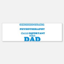 Some call me a Physiotherapist, the Bumper Bumper Bumper Sticker