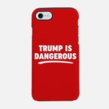Trump Is Dangerous iPhone 7 Tough Case