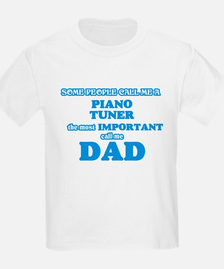 Some call me a Piano Tuner, the most impor T-Shirt