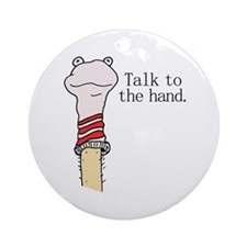 Talk to the Hand Ornament (Round)