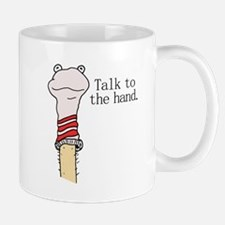 Talk to the Hand Mug