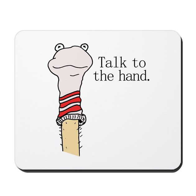 talk to the hand mousepad by talktothesock