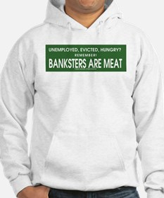 Banksters Are Meat Hoodie
