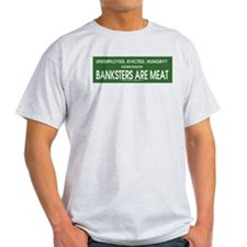 Banksters Are Meat T-Shirt