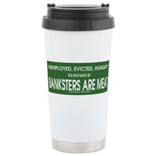 Banksters Are Meat Travel Mug