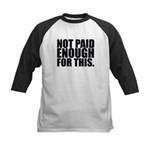 Not Paid Kids Baseball Jersey