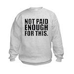 Not Paid Kids Sweatshirt