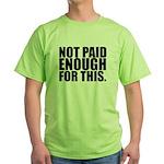 Not Paid Green T-Shirt