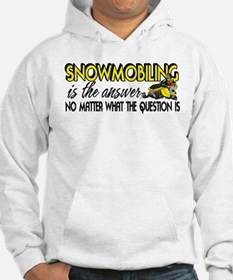 Snowmobiling Is the Answer Hoodie