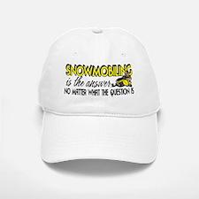 Snowmobiling Is the Answer Baseball Baseball Cap