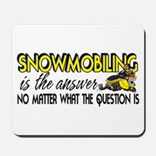 Snowmobiling Is the Answer Mousepad