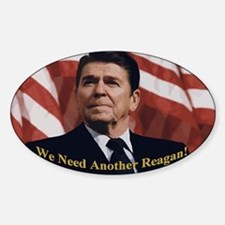 Need Another Reagan Sticker (Oval)
