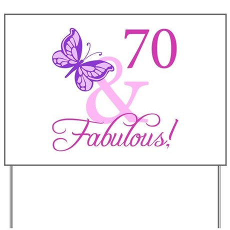 70 & Fabulous (Plumb) Yard Sign