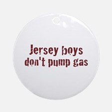 Jersey Boys Don't Pump Gas Ornament (Round)