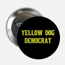 "Yellow Dog Democrat 2.25"" Button"