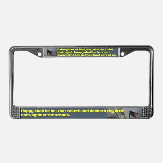 Psalm 137:8 - 9 License Plate Frame