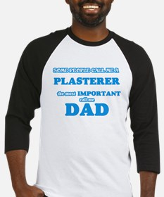 Some call me a Plasterer, the most Baseball Jersey