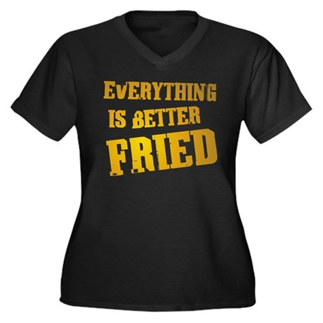 Everything's Better Fried Women's Plus Size T