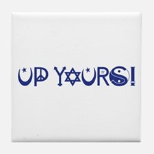 UP YOURS! Tile Coaster