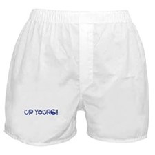 UP YOURS! Boxer Shorts