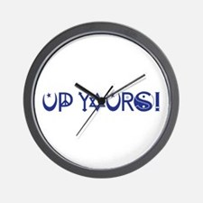 UP YOURS! Wall Clock