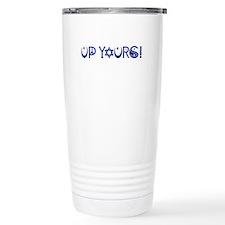 UP YOURS! Travel Mug