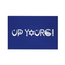 UP YOURS! Rectangle Magnet