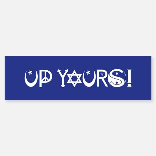 UP YOURS! Sticker (Bumper)
