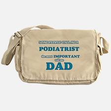 Some call me a Podiatrist, the most Messenger Bag
