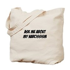 Ask me about my narcissism Tote Bag