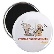 Farmed and Dangerous Magnet