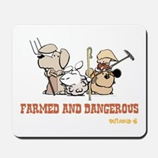 Farmed and Dangerous Mousepad