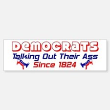 """""""Democrats: Talking Out Their Ass"""""""