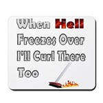 When Hell Freezes Over... Mousepad