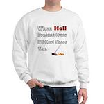 When Hell Freezes Over... Sweatshirt