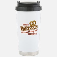Pretzels Making Me Thirsty Travel Mug