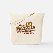 Pretzels Making Me Thirsty Tote Bag