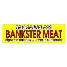 Spineless Bankster Meat Bumper Sticker