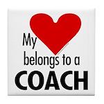 Heart belongs, coach Tile Coaster