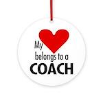 Heart belongs, coach Ornament (Round)