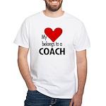 Heart belongs, coach White T-Shirt