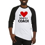 Heart belongs, coach Baseball Jersey
