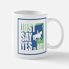Just Say Yes to 401 Mug