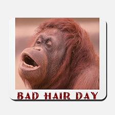 BAD HAIR DAY Mousepad